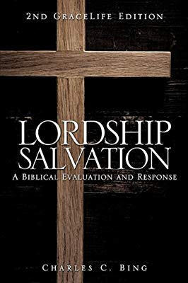 Lordship Salvation by Charles Bing