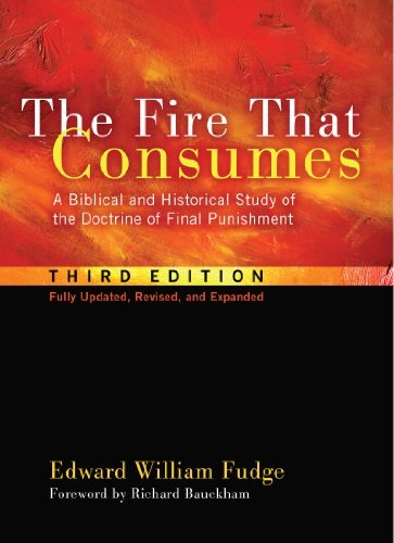 The Fire That Consumes by Edward Fudge