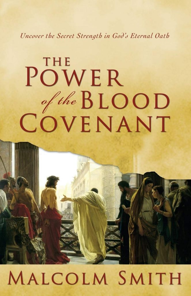 The Power Of The Blood Covenant by Malcolm Smith